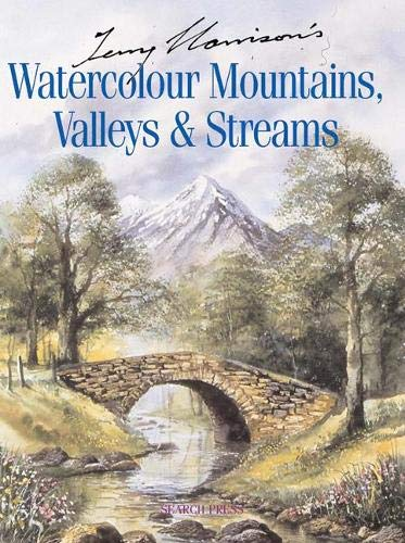 9781844481002: Terry Harrison's Watercolour Mountains, Valleys & Streams