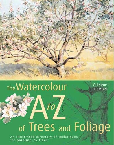The Watercolour A to Z of Trees: Fletcher, Adelene