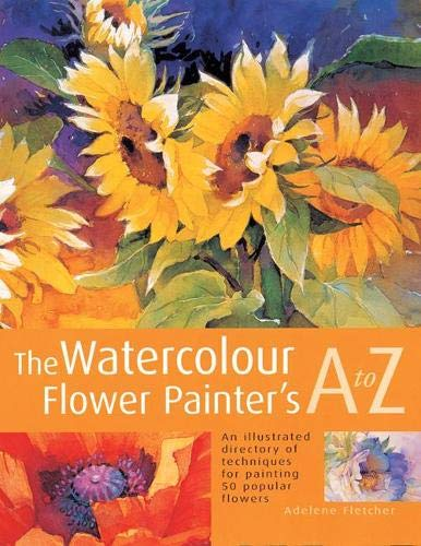 The Watercolour Flower Painters A to Z: Adelene Fletcher