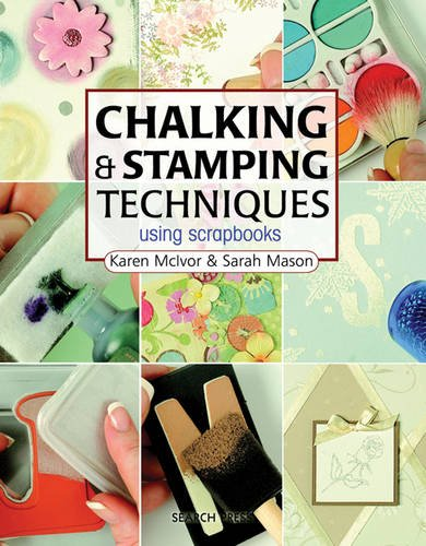 9781844481507: Chalking & Stamping Techniques: Using Scrapbooks