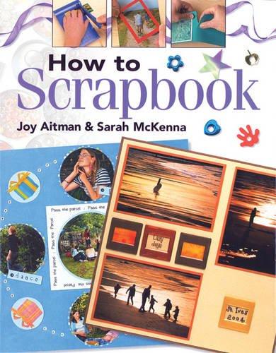 9781844481545: How to Scrapbook