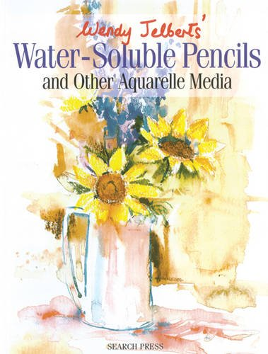 9781844481590: Wendy Jelbert's Water-Soluble Pencils (re-issue): And Other Aquarelle Media