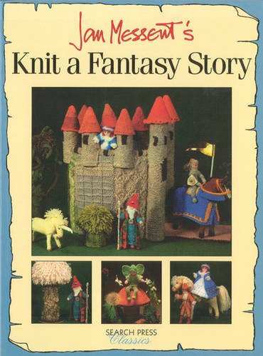 9781844481811: Jan Messent's Knit a Fantasy Story (Search Press Classics)