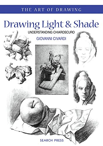 9781844481866: Drawing Light and Shade: Understanding Chiaroscuro (Art of Drawing)