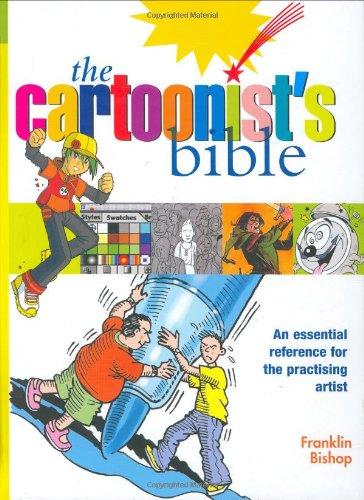 The Cartoonist's Bible (Artist's Bible): Bishop, Franklin