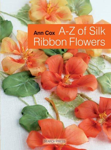 9781844481996: A-Z of Silk Ribbon Flowers
