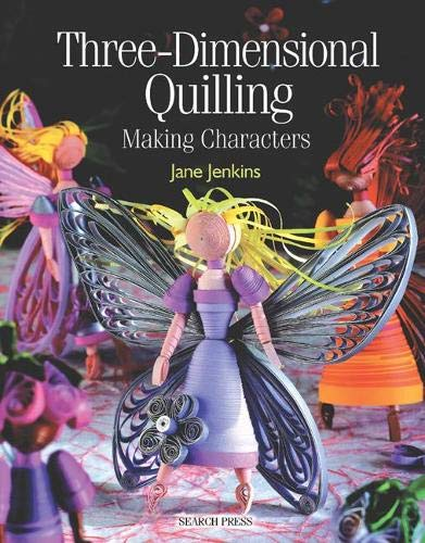 9781844482047: Three-Dimensional Quilling: Making Characters (Quilling series)