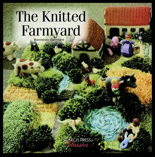 9781844482177: The Knitted Farmyard (Search Press Classics)