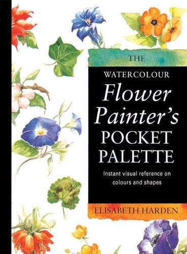 9781844482344: The Watercolour Flower Painter's Pocket Palette: v. 1: Instant Visual Reference on Colours and Shapes