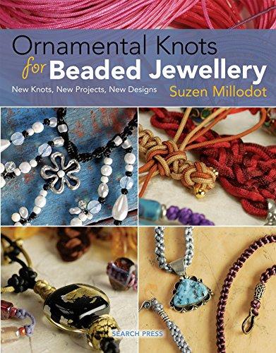Ornamental Knots for Beaded Jewellery: Millodot, Suzen