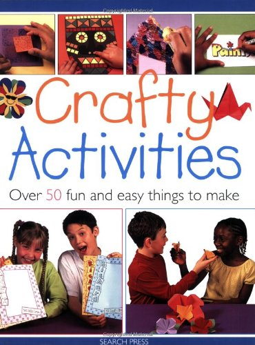 Crafty Activities: Over 50 Fun and Easy: Powell, Michelle, Balchin,