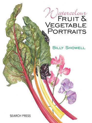 9781844482726: Watercolour Fruit and Vegetable Portraits