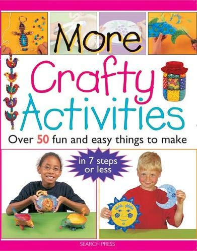 9781844483181: More Crafty Activities: Over 50 Fun and Easy Things to Make in 7 Steps or Less
