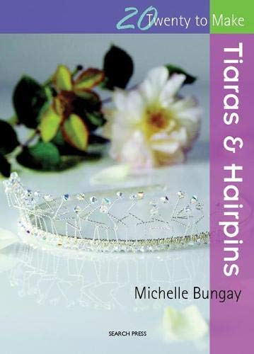 9781844483273: Tiaras and Hairpins (Twenty to Make)