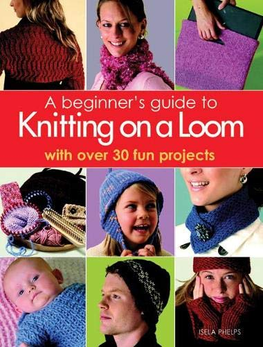 9781844483976: Beginner's Guide to Knitting on a Loom
