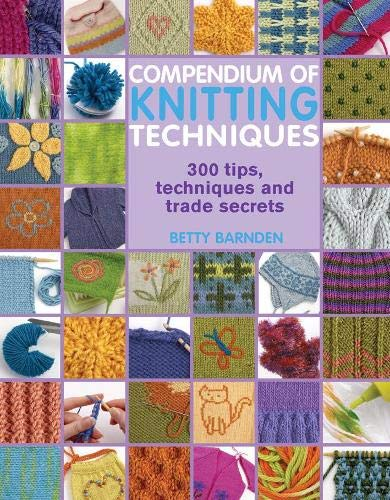 9781844484065: Compendium of Knitting Techniques: 300 Tips, Techniques and Trade Secrets