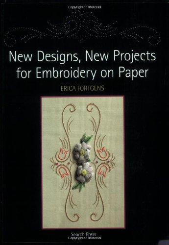 New Designs, New Projects for Embroidery on Paper: Erica Fortgens