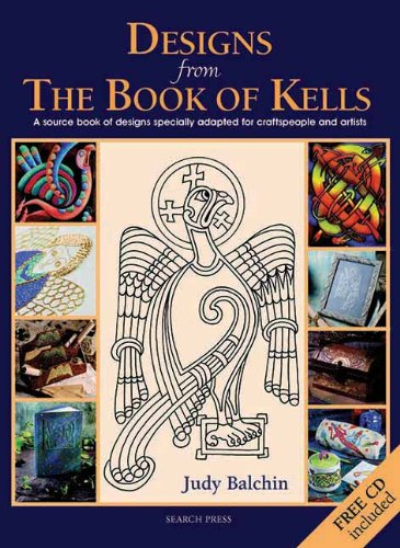 Designs from the Book of Kells: A Source Book of Designs Specially Adapted for Craftspeople and ...