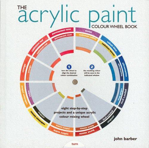 9781844484218: The Acrylic Paint Colour Wheel Book (Colour Wheel Books)