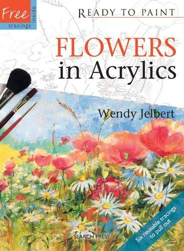 9781844484256: Flowers in Acrylics (Ready to Paint)