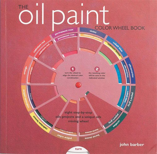 The Oil Paint Colour Wheel Book (1844484289) by Barber, John