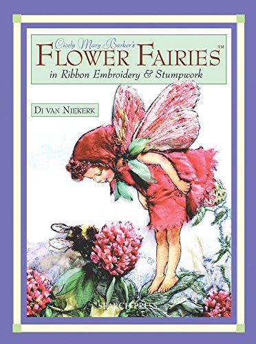 9781844484300: Cicely Mary Barker's Flower Fairies in Ribbon Embroidery & Stumpwork