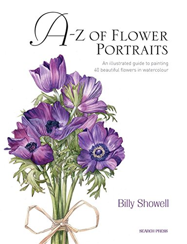 9781844484522: A-Z of Flower Portraits: An Illustrated Guide to Painting 40 Beautiful Flowers in Watercolour