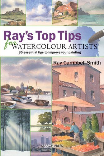 9781844484539: Ray's Top Tips for Watercolour Artists: 85 Essential Tips to Improve Your Painting