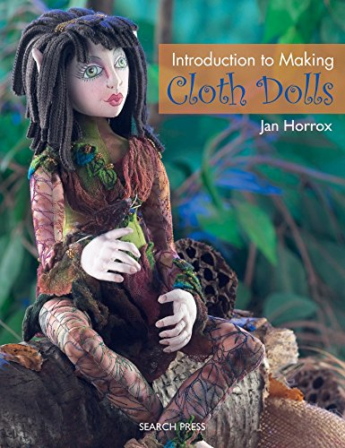 Introduction to Making Cloth Dolls 9781844484584  This guide to cloth doll-making demonstrates how to create exquisite and stylish dolls that make wonderful gifts or collectibles. A gre