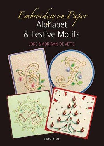 Embroidery on Paper: Alphabets and Festive Motifs: Joke De Vette;