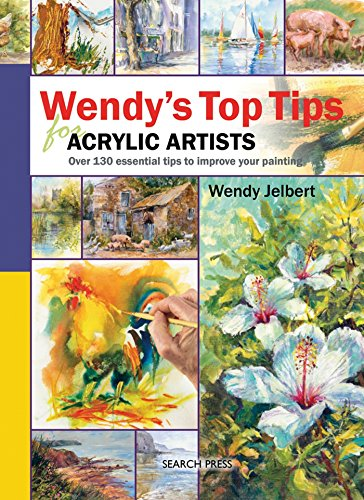 9781844484850: Wendy's Top Tips for Acrylic Artists: Over 130 Essential Tips to Improve Your Painting
