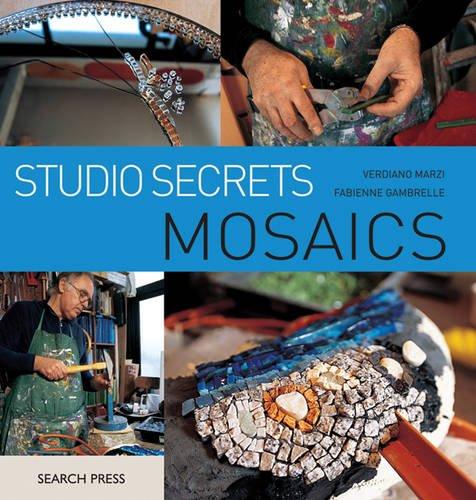Studio Secrets: Mosaics: Marzi, Verdiano; Gambrelle, Fabienne