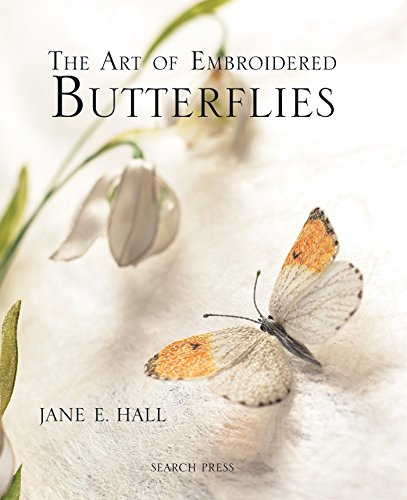 Art of Embroidered Butterflies (Hardcover): Jane E Hall