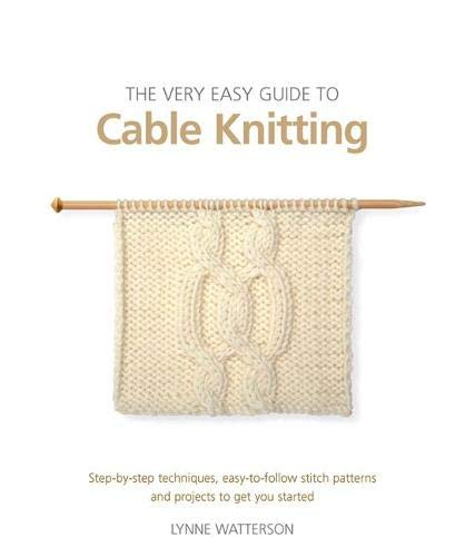 9781844485314: The Very Easy Guide to Cable Knitting: Step-by-Step Techniques, Easy-to-Follow Stitch Patterns and Projects to Get You Started