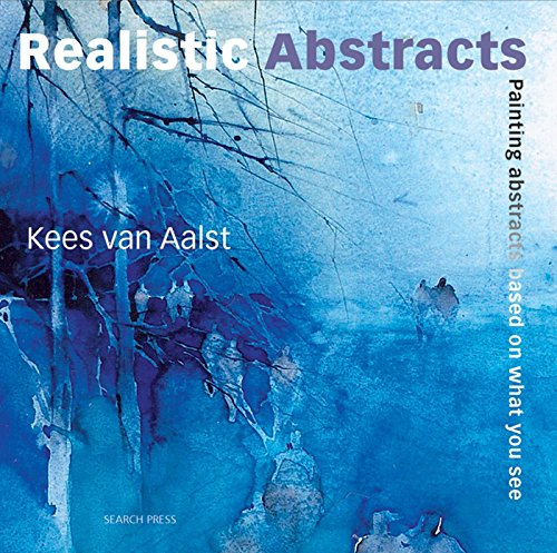 9781844485604: Realistic Abstracts: Painting abstracts based on what you see