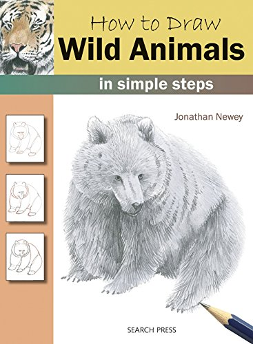 How to Draw: Wild Animals: In Simple: Jonathan Newey