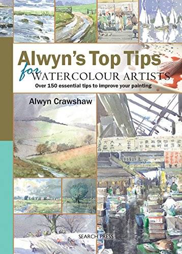 9781844485802: Alwyn's Top Tips for Watercolour Artists: Over 150 Essential Tips to Improve Your Painting