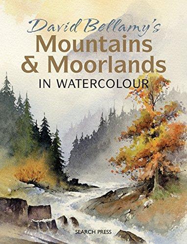 9781844485833: David Bellamy's Mountains & Moorlands in Watercolour