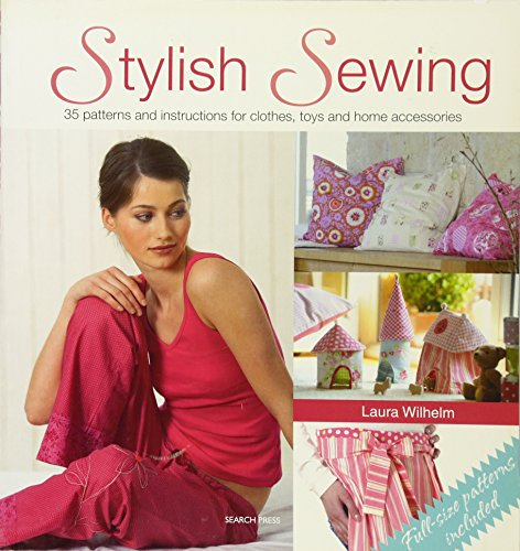 9781844486045: Stylish Sewing: 25 Patterns and Instructions for Clothes, Toys and Home Accessories (Inspirational Craft Book)