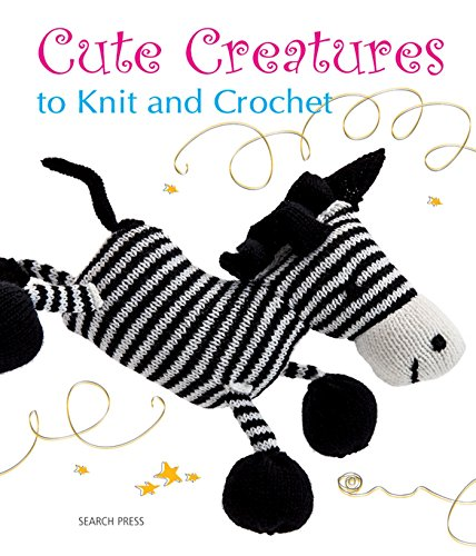 Cute Creatures: To Knit and Crochet (Knitting): Search Press; Press, Search