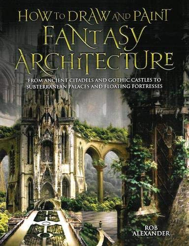 9781844486144: How to Draw and Paint Fantasy Architecture