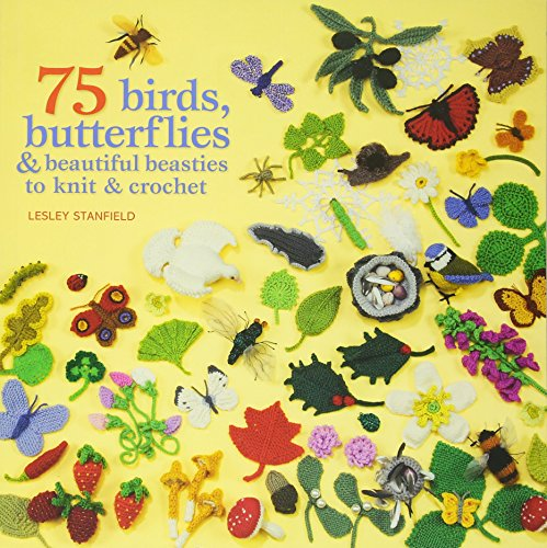 9781844486168: 75 Birds, Butterflies & Beautiful Beasties to Knit and Croch