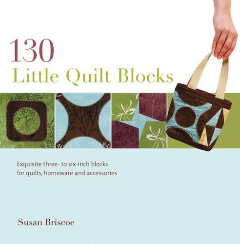 130 Little Quilt Blocks to Mix and Match: Briscoe, Susan