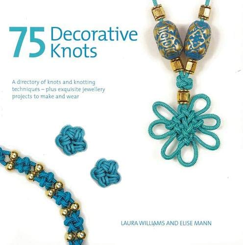 75 Decorative Knots: A Directory of Knots: Laura Williams, Elise