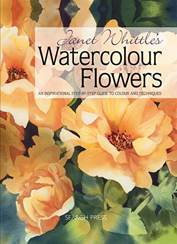9781844486687: Janet Whittle's Watercolour Flowers: An Inspirational step-by-step Guide to Colour and Techniques