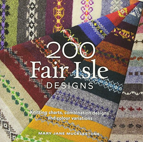 9781844486922: 200 Fair Isle Designs: Knitting Charts, Combination Designs, and Colour Variations