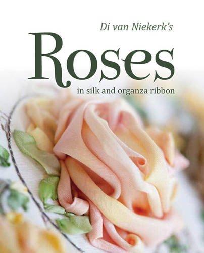 Di Van Niekerk's Roses in Silk and Organza Ribbon: Di Van Niekerk