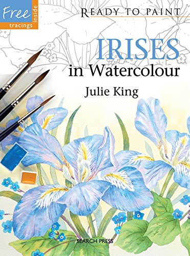 Irises in Watercolour (Ready to Paint): King, Julie