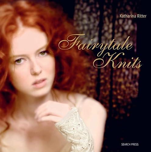 Fairy Tale Knits: Ritter, Katharina