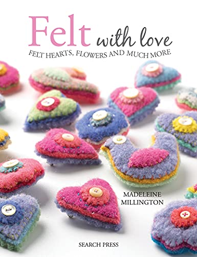9781844487691: Felt With Love: Felt Hearts, Flowers and Much More